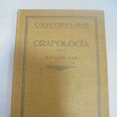 Libros antiguos: GRAFOLOGIA. MATILDE RAS. EDITORIAL LABOR. BARCELONA. 1929. Lote 109541419