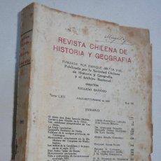 Libros antiguos: REVISTA CHILENA DE HISTORIA Y GEOGRAFÍA TOMO LXII Nº 66 JULIO-SEPTIEMBRE (IMPRENTA CERVANTES, 1929). Lote 50417499
