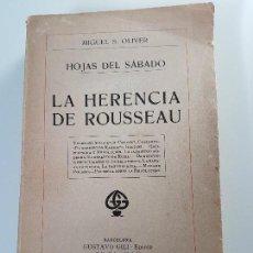 Libros antiguos: LA HERENCIA DE ROSSEAU ( MIGUEL S. OLIVER ) AÑO 1919. Lote 109570487