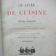 Libros antiguos: LE LIVRE DE CUISINE. JULES GOUFFÉ. 1881.. Lote 109752959