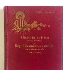Libros antiguos: HISTORIA CRÍTICA DE LOS HOMBRES DEL REPUBLICANISMO CATALÁN EN LA ÚLTIMA DÉCADA (1905-1914). Lote 109781611