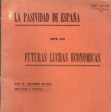 Libros antiguos: DOS FOLLETOS DEL VIZCONDE DE EZA: EL SOLAR ESPAÑOL (1926) Y LA PASIVIDAD DE ESPAÑA (1916). Lote 109784163