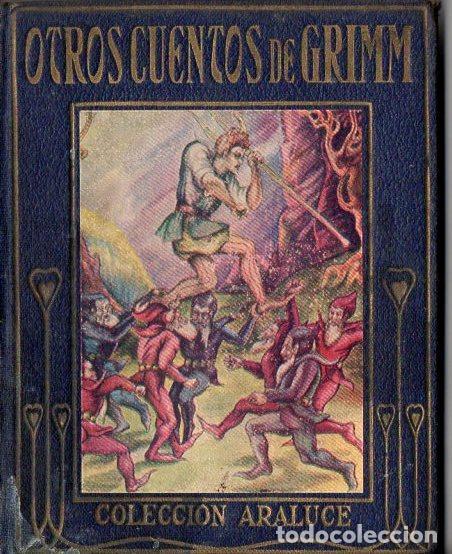 ARALUCE : OTROS CUENTOS DE GRIMM (1930) (Libros Antiguos, Raros y Curiosos - Literatura Infantil y Juvenil - Otros)