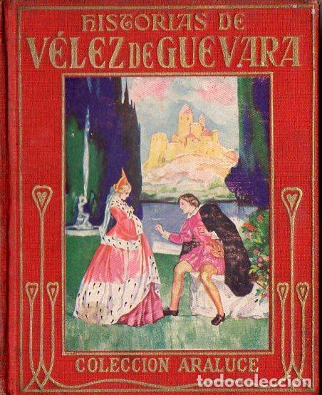 ARALUCE : HISTORIAS DE VÉLEZ DE GUEVARA (1929) (Libros Antiguos, Raros y Curiosos - Literatura Infantil y Juvenil - Otros)