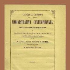 Libros antiguos: ANGEL JUSTO PASARÓN Y LASTRA: CAPÍTULO CURIOSO PARA LA HISTORIA ADMINISTRATIVA CONTEMPORÁNEA. 1865. Lote 109884911