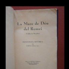 Libros antiguos: LA MARE DE DÉU DEL REMEI (CALDES DE MONTBUÍ). MONOGRAFIA HISTÒRICA. FORTIA SOLA. Lote 109907259