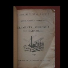 Libros antiguos: ELEMENTS D'HISTÒRIA DE SABADELL. MIQUEL CARRERAS COSTAJUSSÀ. Lote 109910759