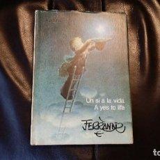 Libros antiguos: UN SÍ A LA VIDA. A YES TO LIFE. ILUSTRADO JUAN FERRÁNDIZ. JOAN FERRANDIZ. Lote 110003319