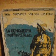 Old books - la conquesta de les muntanyes blaves - folch i torres - biblioteca patufet nº 22 - año 1914 - 110020419
