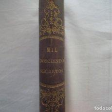 Libros antiguos: LIBRERIA GHOTICA. RARO LIBRO QUE CONTIENE MIL DOSCIENTOS SECRETOS. RECETAS Y REMEDIOS. 1882.. Lote 110038983