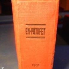 Libros antiguos: TOMO DE EL PATUFET DE 1931. COMPLETO EN BUEN ESTADO. AÑO XXVIII Nº 1396 A 1447.. Lote 110050467
