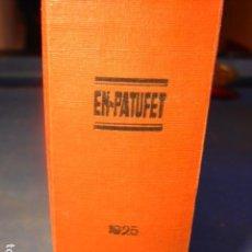 Libros antiguos: TOMO DE EL PATUFET DE 1925. COMPLETO EN BUEN ESTADO. AÑO XXII Nº 1083 A 1134.. Lote 110051143