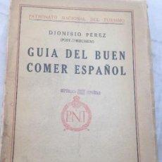 Libros antiguos: GUIA BUEN COMER ESPAÑOL 1929 DIONISIO PEREZ PATRONATO TURISMO REPÚBLICA ESPAÑOLA INTONSO. Lote 110083551