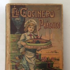 Libros antiguos: LIBRO ANTIGUO ORIGINAL. COCINA. EL COCINERO PRÁCTICO. SATURNINO CALLEJA. MADRID.. Lote 110141027