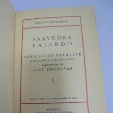 Libros antiguos: CLASICOS CASTELLANOS. SAAVEDRA FAJARDO. IDEA DE UN PRINCPE POLITICO CRISTIANO I. MADRID 1927. Lote 110164051