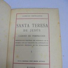 Libros antiguos: CLASICOS CASTELLANOS. SANTA TERESA DE JESUS. CAMINO DE PERFECCCION I. MADRID 1913. Lote 110165191