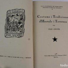 Libros antiguos: L- 915. COSTUMS I TRADICIONS D' HOSTALS I TAVERNES. JOAN AMADES, 1936.. Lote 110204799