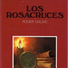 Libros antiguos: LOS ROSACRUCES ROGER CALAIS . Lote 110207607