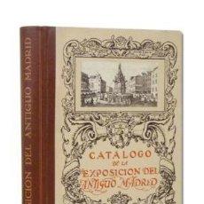 Libros antiguos: EXPOSICION DEL ANTIGUO MADRID. CATÁLOGO GENERAL ILUSTRADO. SOCIEDAD ESPAÑOLA DE AMIGOS DEL ARTE 1926. Lote 110211827