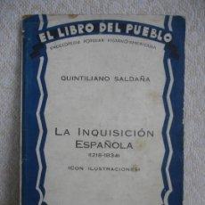 Libros antiguos: LA INQUISICIÓN ESPAÑOLA - QUINTILIANO SALDAÑA -1930. Lote 110264019