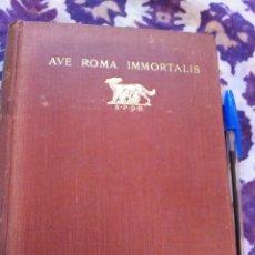 Libros antiguos: AVE ROMA INMORTALIS CHRONICLES OF ROME 1928. Lote 110300714