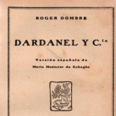 Libros antiguos: DARDANEL Y CÍA. ROGER DOMBRE. LA NOVELA ROSA. EDITORIAL JUVENTUD, S.A. 1929.. Lote 110341335