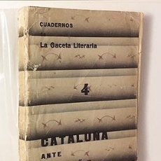 Cataluña ante España. Cuaderno de La Gaceta Literaria, nº 4. (1930. Giménez Caballero