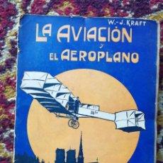 Libros antiguos: LA AVIACION Y EL AEROPLANO Y DEMAS APARATOS VOLADORES - W.J.KRAFT, 1908. LIBRERÍA HISPANO-AMERICANA. Lote 110510771