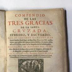 Libros antiguos: COMPENDIO DE LAS TRES GRACIAS DE LA SANTA CRUZADA... PEREZ DE LARA, ALONSO. 1672.. Lote 109023790