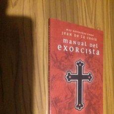 Libros antiguos: MANUAL DEL EXORCISTA. JEAN DE LA CROIX. OBELISCO. RÚSTICA. BUEN ESTADO. ALGO RARO. Lote 110590439
