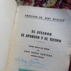 Libros antiguos: EL AVIADOR, EL APARATO Y EL TIEMPO- DR.KURT WEGENER, ED. ORBIS, 1928- LLIBRERÍA MOLINS (BARCELONA).. Lote 110592303