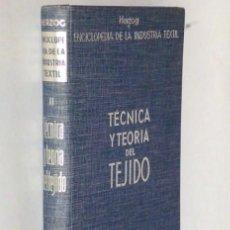 Libros antiguos: TÉCNICA Y TEORÍA DEL TEJIDO. Lote 110596759