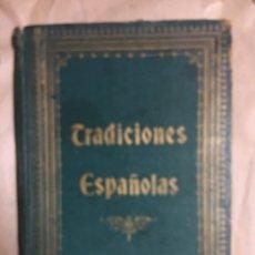 Libros antiguos: TRADICIONES ESPAÑOLAS. Lote 110630012
