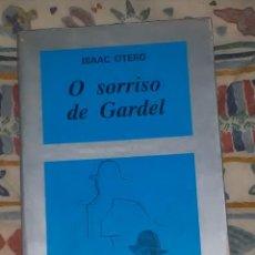 Libros antiguos: O SORRISO DE GARDEL, ISAAC OTERO. Lote 110639671
