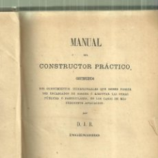 Libros antiguos: 1438.- MANUAL DEL CONSTRUCTOR PRACTICO-MADRID I PRENTA DE MANUEL MINUESA 1869. Lote 110652247
