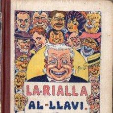 Libros antiguos: SALVADOR BONAVÏA : LA RIALLA AL LLAVI (1927) CONTES, POESIES, CURIOSITATS QUE FAN RIURE - CATALÁN. Lote 180386283