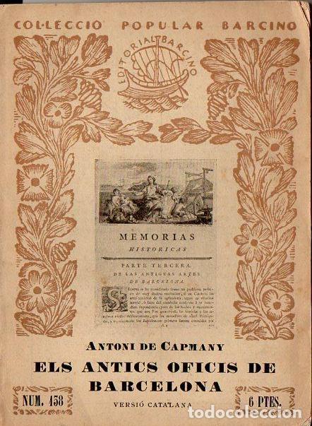ANTONI DE CAPMANY : ELS ANTICS OFICIS DE BARCELONA (BARCINO, 1937) - CATALÁN (Libros Antiguos, Raros y Curiosos - Historia - Otros)