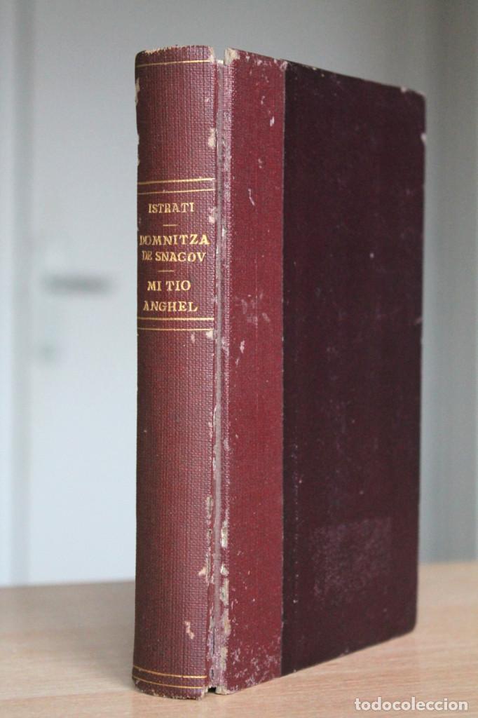 PANAIT ISTRATI - DOMNITZA DE SNAGOV (ADRIÁN ZOGRAFFI). MI TÍO ANGHEL - EDITORIAL LUX 1926 (Libros antiguos (hasta 1936), raros y curiosos - Literatura - Narrativa - Otros)