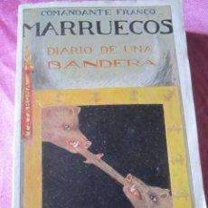 Alte Bücher: MARRUECOS DIARIO DE UNA BANDERA FRANCO 1922. Lote 110710727