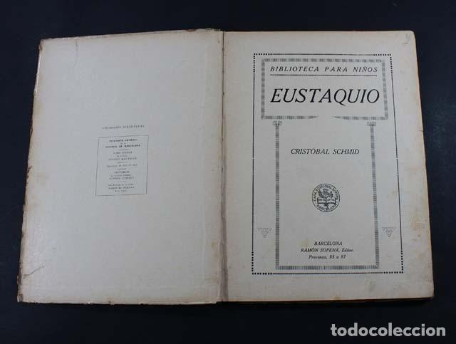 Libros antiguos: EUSTAQUIO, CRISTOBAL SCHMID, RAMON SOPENA 1919 BIBLIOTECA PARA NIÑOS, 62 PAGINAS TAPA DURA - Foto 2 - 110734511