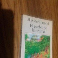Libros antiguos: EL PUEBLO DE LA BRUMA. H. RIDER HAGGARD. MIRAGUANO EDICIONES. RÚSTICA. BUEN ESTADO. . Lote 110747543