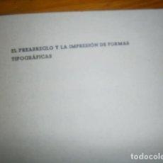 Libros antiguos: EL PREARREGLO AÑOS 70 DE IMPRENTA. Lote 110801819