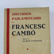 Libros antiguos: L- 3011. DISCURSOS PARLAMENTARIS DE FRANCESC CAMBO.. Lote 110877503