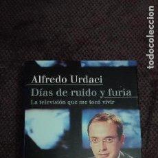 Libros antiguos: DIAS DE RUIDOS Y FURIA ALFREDO URDACI. Lote 110914063