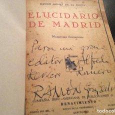 Libros antiguos: ELUCIDARÍA DE MADRID 1931.FIRMADO Y AUTOGRAFIADO. Lote 110921135