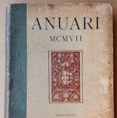Libros antiguos: ANUARI DE L'INSTITUT D'ESTUDIS CATALANS, 1907. CONSTITUCIÓ DE L'IEC . Lote 110930711
