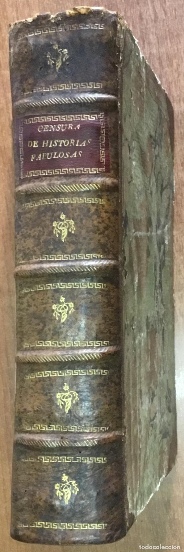 Libros antiguos: CENSURA DE HISTORIAS FABULOSAS. OBRA POSTHUMA... Van añadidas algunas cartas del mismo autor, i de o - Foto 6 - 109021191
