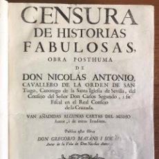 Libros antiguos: CENSURA DE HISTORIAS FABULOSAS. OBRA POSTHUMA... VAN AÑADIDAS ALGUNAS CARTAS DEL MISMO AUTOR, I DE O. Lote 109021191