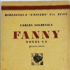 Libros antiguos: L-4138. FANNY. CARLES SOLDEVILA. LIBRERIA CATALONIA. BARCELONA . 3ª EDICIÓN. AÑO 1930.. Lote 110967051