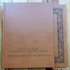 Libros antiguos: FACSÍMIL REGLA COFRADÍA NUESTRA SEÑORA GAMONAL DE BURGOS Y LIBRO QUE SE PINTAN CABALLEROS COFRADES. Lote 111029771